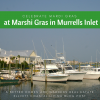 Mardi Gras Myrtle Beach South Carolina Murrells Inlet Marshi Gras